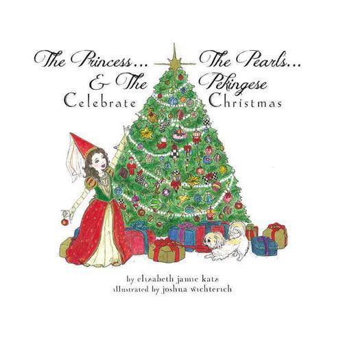 The Princess... The Pearls... & The Pekingese Celebrate Christmas