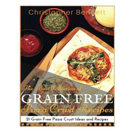 The Best Collection of Grain Free Pizza Crust Recipes: 21 Grain Free Pizza Crust Ideas and (Best Paleo Pizza Crust)