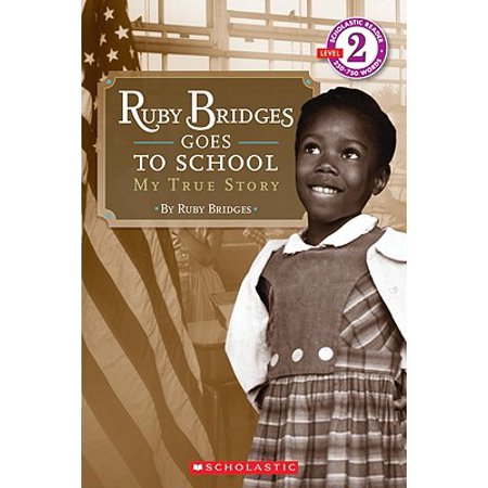 Scholastic Reader Level 2: Ruby Bridges Goes to School: My True Story : My True