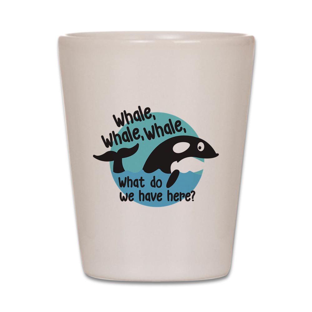 CafePress - Whale Whale Whale - White Shot Glass, Unique and Funny Shot Glass