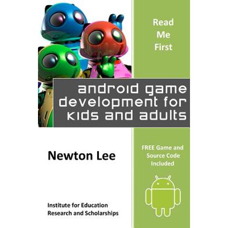 Read Me First : Android Game Development for Kids and Adults (Free Game and Source Code (Best Simulation Games For Android)