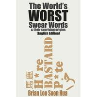 The World's Worst Swear Words & Their Surprising Origins: English - eBook