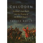 Culloden : Scotland's Last Battle and the Forging of the British Empire
