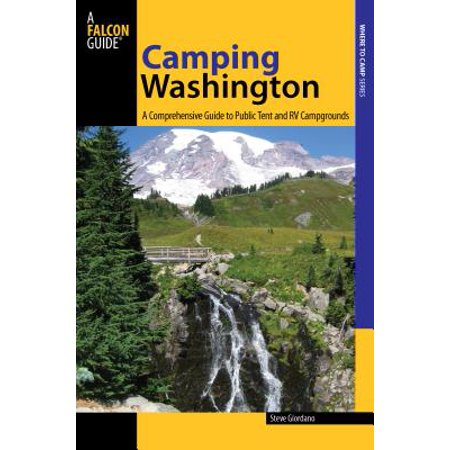 - Camping Washington : A Comprehensive Guide to Public Tent and RV Campgrounds, Second Edition