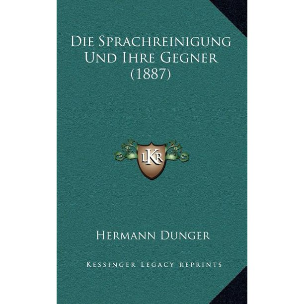 50 Graustufen Als Einrichtungsbeispiele Die Ihre: Die Sprachreinigung Und Ihre Gegner (1887)