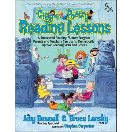 Giggle Poetry Reading Lessons : A Successful Reading-Fluency Program Parents and Teachers Can Use to Dramatically Improve Reading Skills and