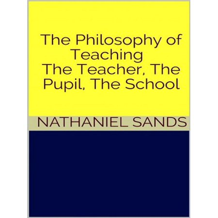 The Philosophy of Teaching - The Teacher, The Pupil, The School - eBook](Teacher Teaching)
