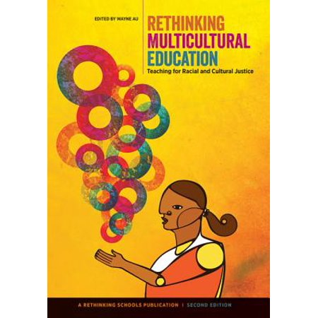 Rethinking Multicultural Education : Teaching for Racial and Cultural (Multicultural Education In A Pluralistic Society 10th Edition)