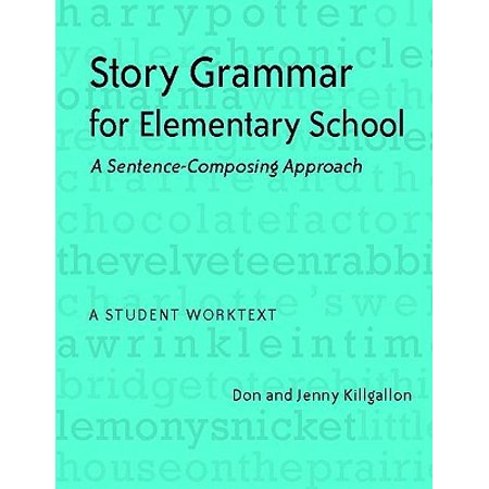 Halloween Stories For Elementary School Students (Story Grammar for Elementary School : A Sentence-Composing Approach: A Student)