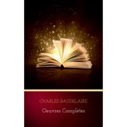 Charles Baudelaire: Oeuvres Compltes - eBook