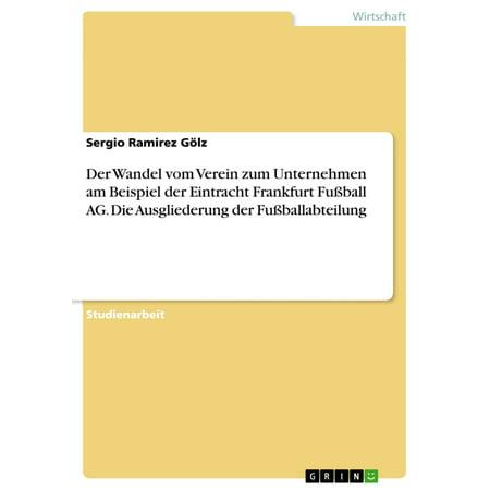 Der Wandel vom Verein zum Unternehmen am Beispiel der Eintracht Frankfurt Fußball AG. Die Ausgliederung der Fußballabteilung - eBook](Eintracht Frankfurt Halloween)