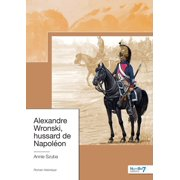 Alexandre Wronski, hussard de Napolon - eBook