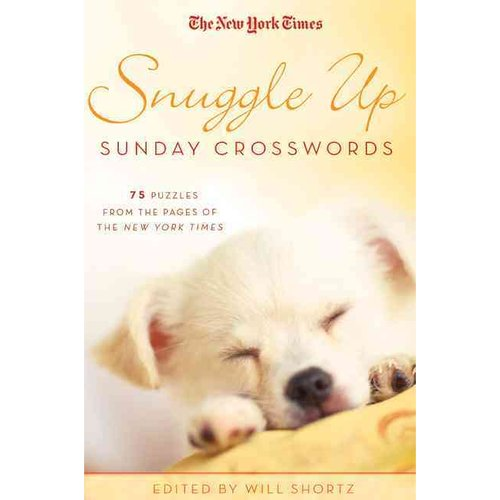 The New York Times Snuggle Up Sunday Crosswords: 75 Puzzles from the Pages of the New York Times