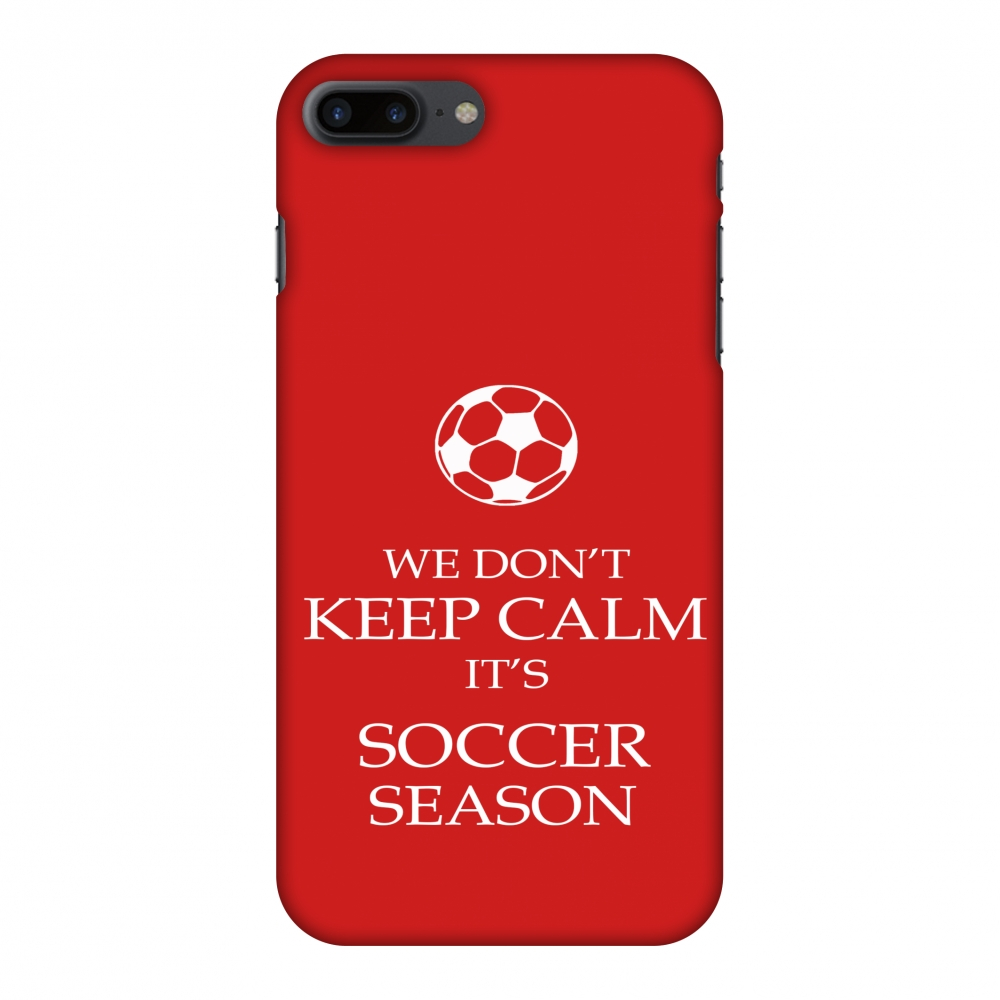 iPhone 8 Plus Case - Soccer - We Don't Keep Calm - Red, Hard Plastic Back Cover, Slim Profile Cute Printed Designer Snap on Case with Screen Cleaning Kit