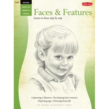 Drawing: Faces & Features : Learn to Draw Step by Step for $<!---->