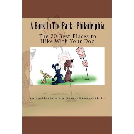 A Bark In The Park-Philadelphia: The 20 Best Places To Hike With Your Dog -
