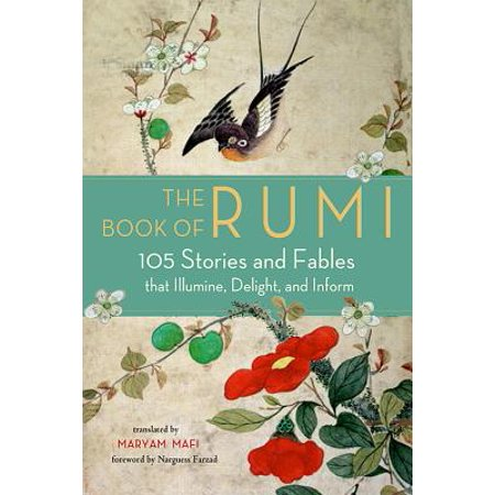 The Book of Rumi : 105 Stories and Fables That Illumine, Delight, and (Example Of Fable Story With Moral Lesson)