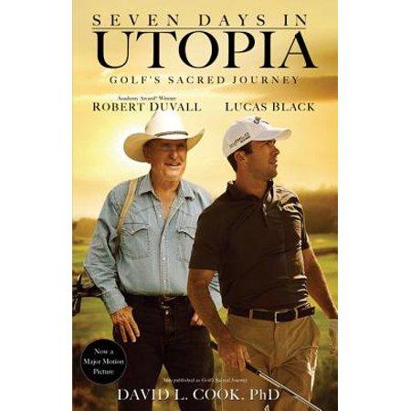 Tom Lehman Memorabilia - Seven Days in Utopia : Golf's Sacred Journey