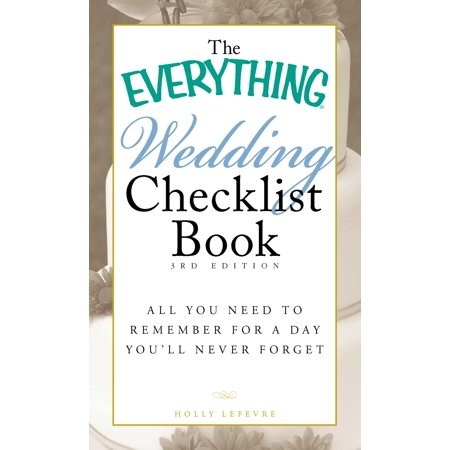 The Everything Wedding Checklist Book : All you need to remember for a day you'll never forget