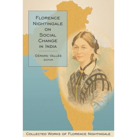 Florence Nightingale on Social Change in India (History Of Social Work Profession In India)