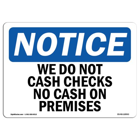 OSHA Notice Sign - We Do Not Cash Checks No Cash On Premises   Choose from: Aluminum, Rigid Plastic or Vinyl Label Decal   Protect Your Business, Work Site, Warehouse & Shop Area   Made in the