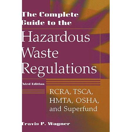 - The Complete Guide to the Hazardous Waste Regulations : Rcra, Tsca, Hmta, Osha, and Superfund