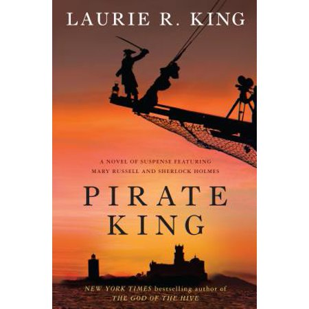 Pirate King : A Novel of Suspense Featuring Mary Russell and Sherlock