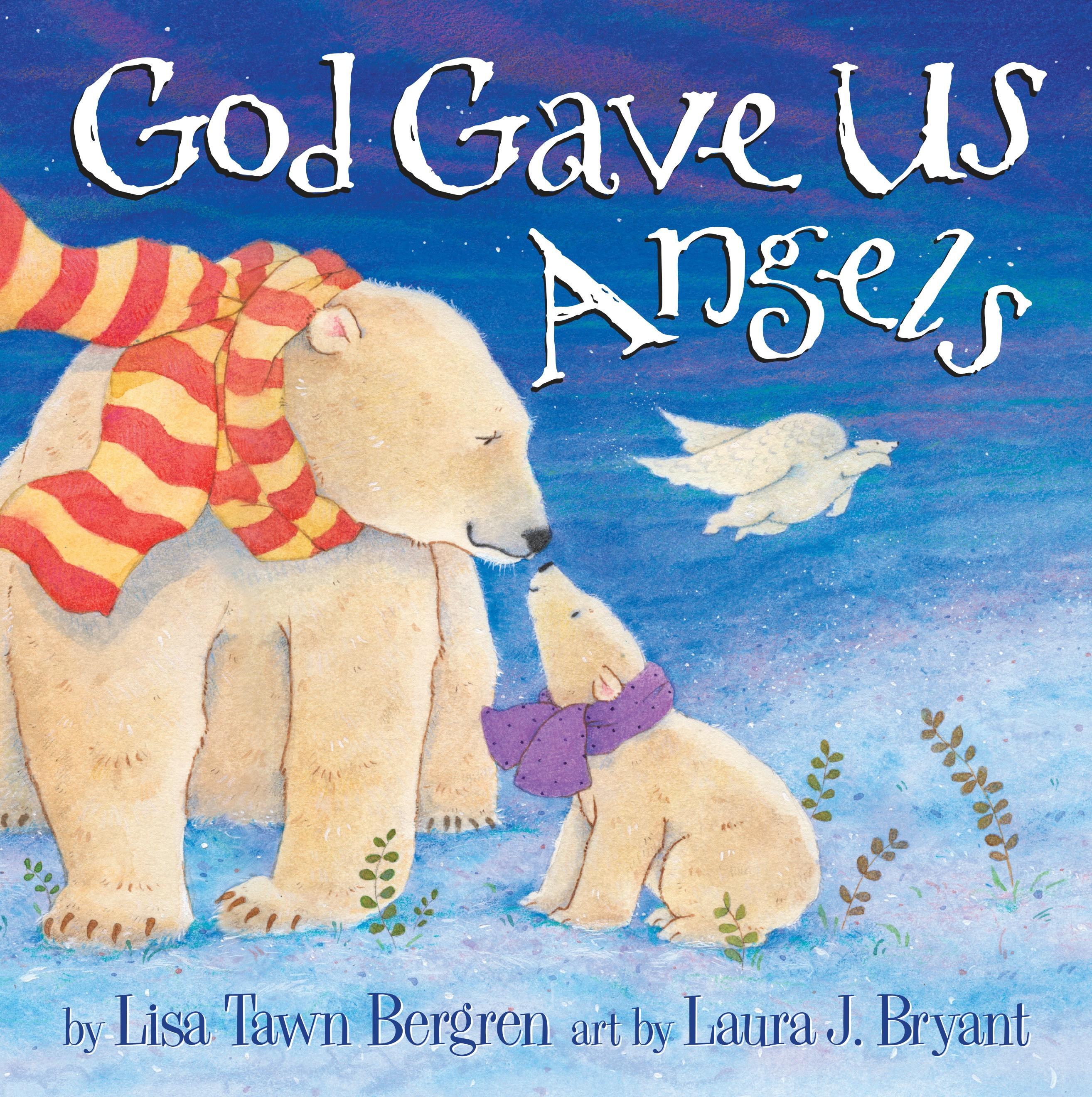 GOD GAVE US ANGELS HCSB