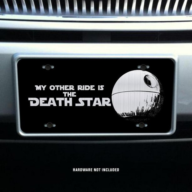 My Other Ride Is The Death Star Star Wars Vanity Front License Plate Tag Kce047 Walmart Com Walmart Com