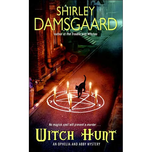 Witch Hunt: An Ophelia And Abby Mystery