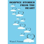 Hospice Stories from the Heart (Paperback)