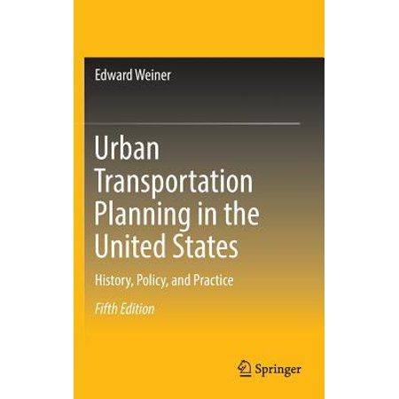 Urban Transportation Planning in the United States : History, Policy, and (Housing Policy In The United States An Introduction)
