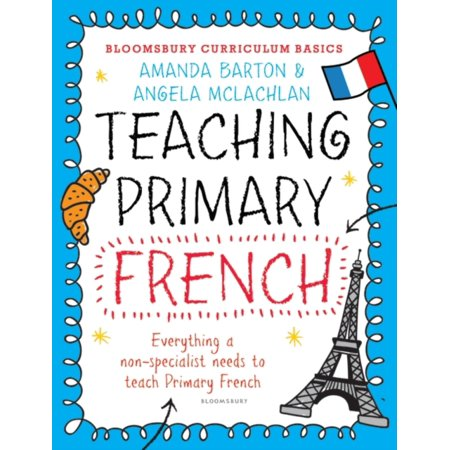 Curriculum Materials (Bloomsbury Curriculum Basics : Teaching Primary French )