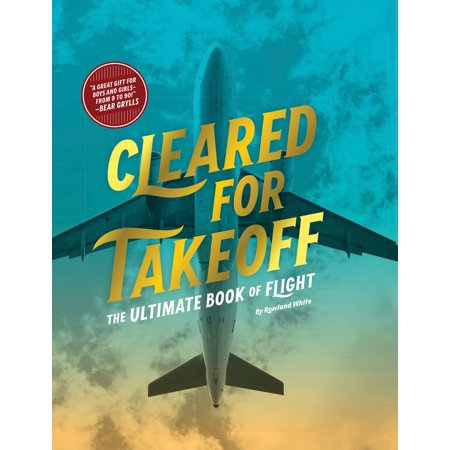 Cleared For Takeoff   The Ultimate Book Of Flight
