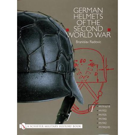 German Helmets of the Second World War : Volume One: M1916/18, M1932, M1935, M1940, M1942, - World War 1 German Helmet