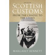 Scottish Customs : From the Cradle to the Grave