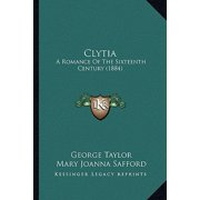 Clytia : A Romance of the Sixteenth Century (1884)