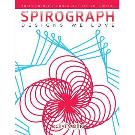 Spirograph Designs We Love : Adult Coloring Books Best Sellers