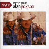 Playlist: The Very Best of Alan Jackson (CD)