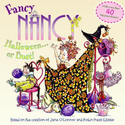 Fancy Nancy: Halloween...or Bust! [With 30+ Stickers and Cut-Out Door Hanger] (Paperback)