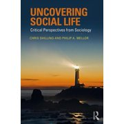 Uncovering Social Life : Critical Perspectives from Sociology