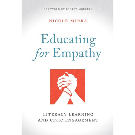 Educating for Empathy : Literacy Learning and Civic