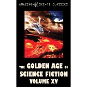 The Golden Age of Science Fiction - Volume XV - eBook