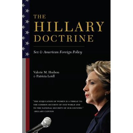 The Hillary Doctrine  Sex   American Foreign Policy