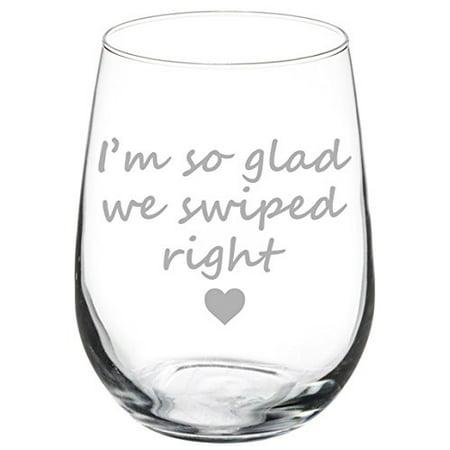 Wine Glass Goblet Boyfriend Girlfriend I'm So Glad We Swiped Right (17 oz