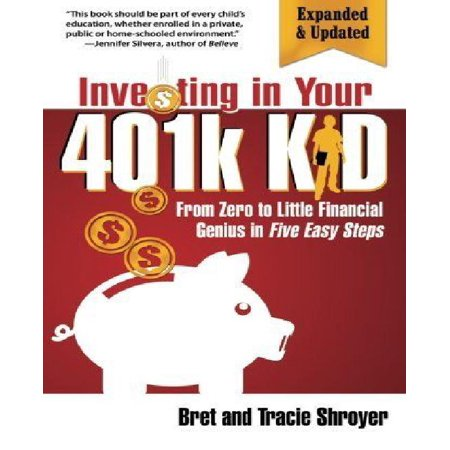 Investing In Your 401K Kid  From Zero To Little Financial Genius In Five Easy Steps