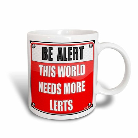 Coil Mug - 3dRose Be Alert sign with funny spelling a cool gift, Ceramic Mug, 11-ounce