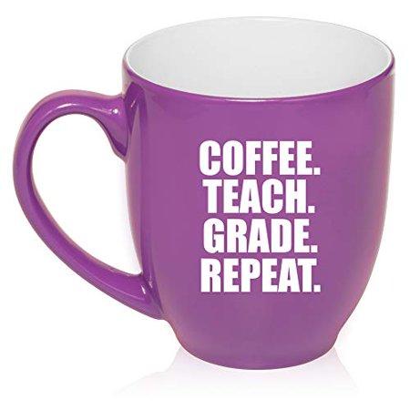 16 oz Large Bistro Mug Ceramic Coffee Tea Glass Cup Coffee Teach Grade Repeat Teacher - Grande Ceramic
