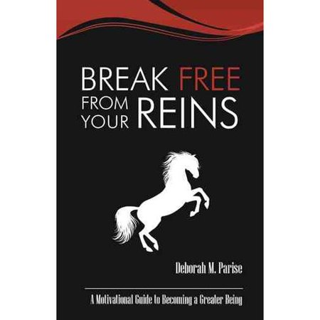 Break Free from Your Reins: A Motivational Guide to a Greater Being