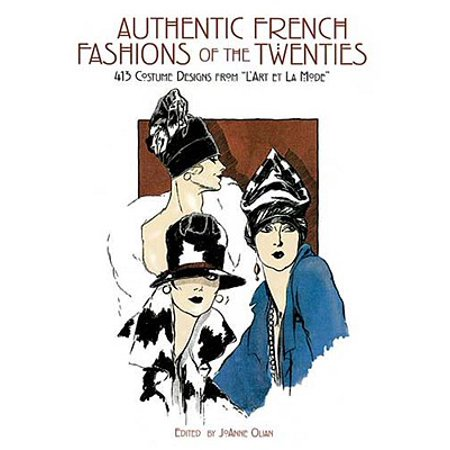 Authentic French Fashions of the Twenties : 413 Costume Designs from -L'Art Et La - Twenties Costumes